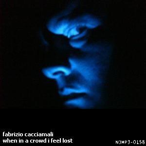 Fabrizio Cacciamali - When In A Crowd I Feel Lost