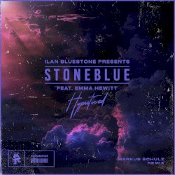 Hypnotized (Markus Schulz remix) by ilan Bluestone  presents   Stoneblue  feat.   Emma Hewitt