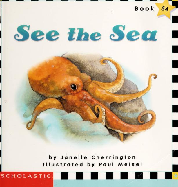 See the sea by Janelle Cherrington